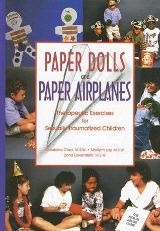 Paper Dolls and Paper Airplanes: Therapeutic Exercises for Sexually Traumatized Children