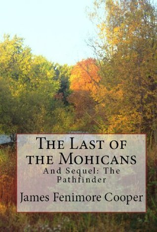The Last of the Mohicans With Sequel: The Pathfinder