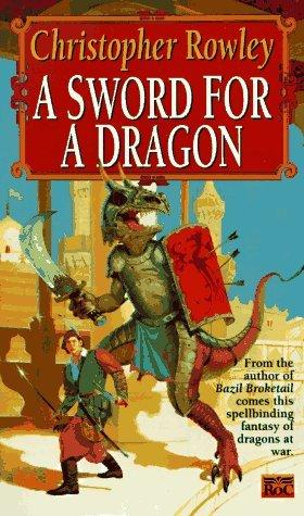 A Sword for a Dragon (Bazil Broketail, #2)