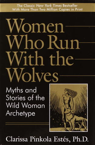 Ebook Women Who Run With The Wolves by Clarissa Pinkola Estés PDF!
