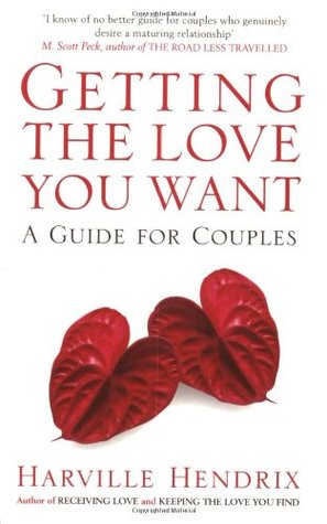 Getting the Love You Want : A Guide for Couples