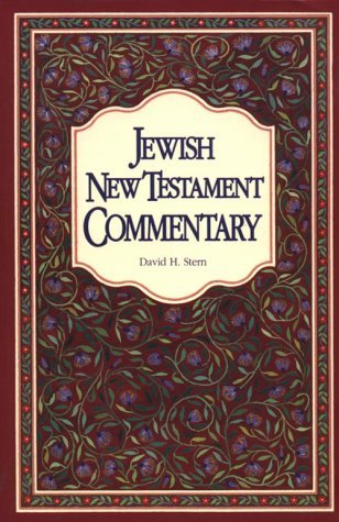 Jewish New Testament Commentary by David H. Stern