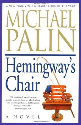 Hemingway's Chair by Michael Palin