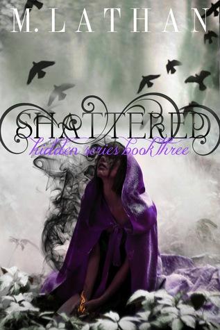 Shattered (Hidden, #3)