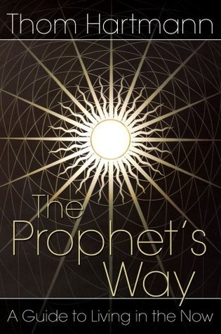 The Prophet's Way by Thom Hartmann