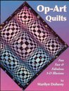 Op-Art Quilts: Fun, Fast & Fabulous 3-D Illusions