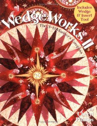 WedgeWorks II by Cheryl Phillips