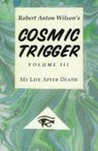 Cosmic Trigger 3: My Life After Death