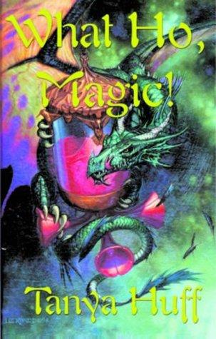 What Ho, Magic! by Tanya Huff