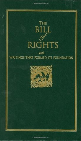 The Bill of Rights: With Writings That Formed Its Foundation (Little Books of Wisdom)
