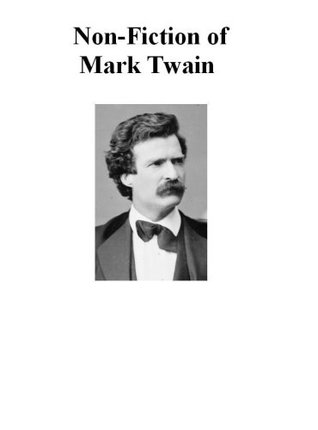 The Non-Fiction Works of Mark Twain (Eight Books with active table of contents)