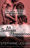 An Indecent Proposition by Stephanie Julian