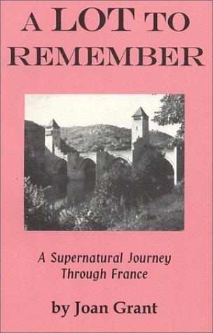 A Lot to Remember: A Supernatural Journey Through the French Province of Lot Descarga los mejores libros de ventas gratis