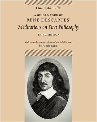 A Guided Tour of Rene Descartes' Meditations on First Philosophy