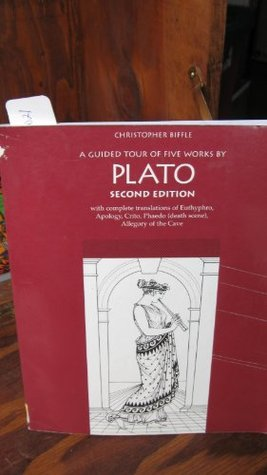 A Guided Tour of Five Works by Plato: Complete Translations of Euthyphro/Apology/Crito/Phaedo