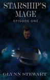 Starship's Mage: Episode 1