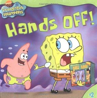Hands Off! (SpongeBob SquarePants, #2)