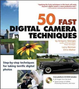 50 Fast Digital Camera Techniques (50 Fast Techniques Series)
