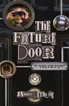The Future Door (No Place Like Holmes, #2)
