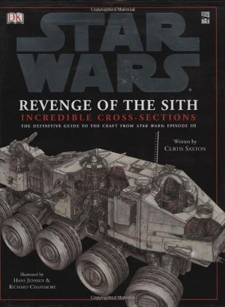 Star Wars:  Revenge of the Sith Incredible Cross-Sections