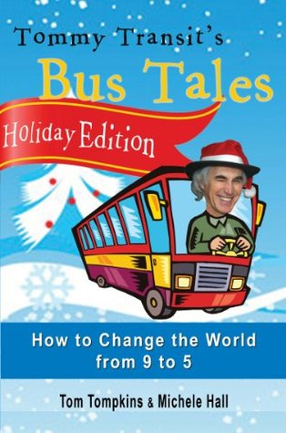 Tommy Transit's Bus Tales: How to Change the World from 9 to 5