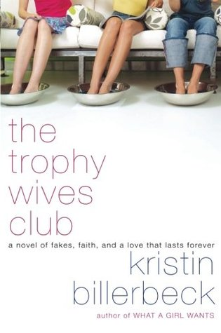 The Trophy Wives Club by Kristin Billerbeck