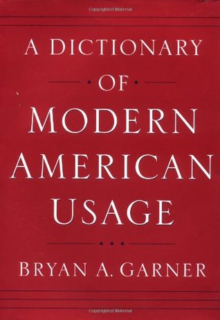 A Dictionary of Modern American Usage by Bryan A. Garner