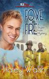 Foxe Fire (Skyler Foxe Mystery, #4)