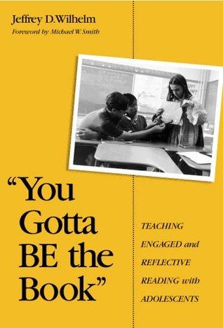 """You Gotta Be the Book"" by Jeffrey D. Wilhelm"