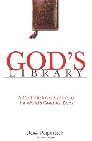 Gods library a catholic introduction to the worlds greatest book 1534900 malvernweather Choice Image