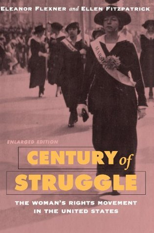 century-of-struggle-the-woman-s-rights-movement-in-the-united-states-enlarged-edition