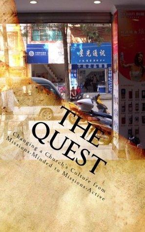 the-quest-changing-a-church-s-culture-from-missions-minded-to-missions-active
