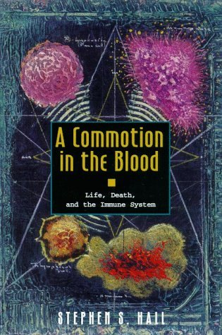 A Commotion in the Blood: Life, Death, and the Immune System