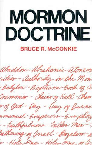 Mormon Doctrine by Bruce R. McConkie