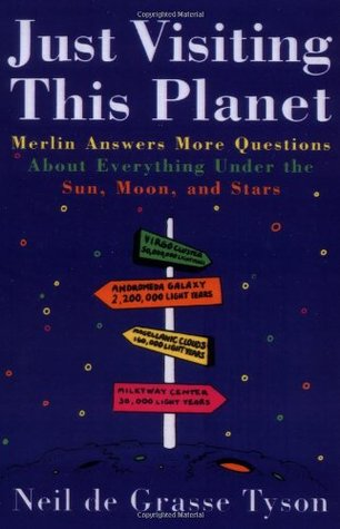 Just Visiting This Planet: Merlin Answers More Questions about Everything Under the Sun, Moon, and Stars