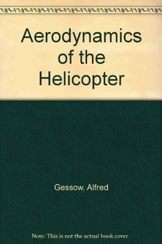 Aerodynamics of the Helicopter: The Standard Work on Helicopters, the Best Textbook on The......