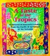 A Taste of the Tropics: Traditional and Innovative Cooking from the Pacific and Caribbean