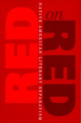 Red On Red: Native American Literary Separatism