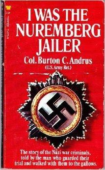 I Was the Nuremberg Jailer