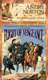 Flight of Vengeance (Witch World Series 3: The Turning, #2)