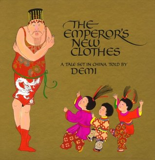 The Emperor's New Clothes by Demi
