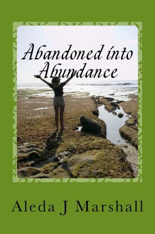 Abandoned into Abundance