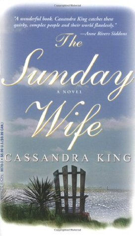 The Sunday Wife by Cassandra    King