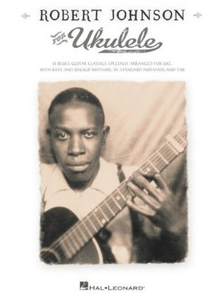 Robert Johnson for Ukulele Songbook