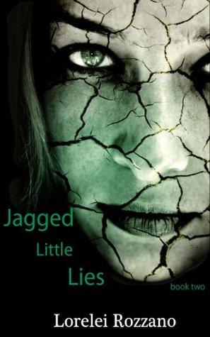 Jagged Little Lies by Lorelie Rozzano