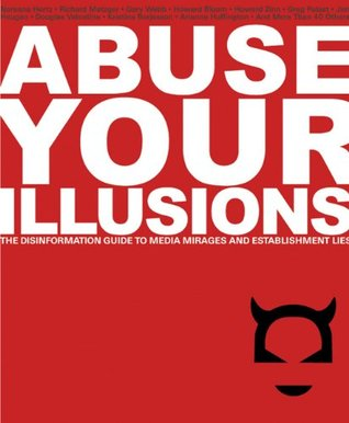 Abuse Your Illusions: The Disinformation Guide to Media Mirages and Establishment Lies EPUB