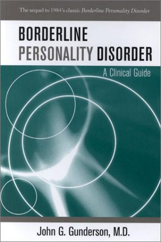Borderline Personality Disorder by John G. Gunderson