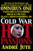 Cold War, Hot Passions Omnibus One by Andre Jute
