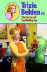 The Mystery of the Blinking Eye (Trixie Belden, #12)