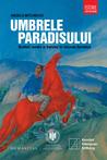 Umbrele paradisului: scriitori români şi francezi în Uniunea Sovietică